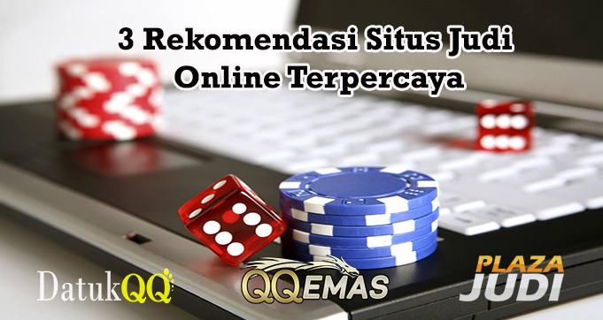 3 Rekomendasi Situs Judi Online Terpercaya