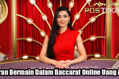 Aturan Bermain Dalam Baccarat Online Uang Asli