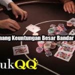 Peluang Menang Keuntungan Besar Bandar Poker Online