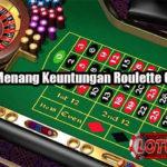 Strategi Menang Keuntungan Roulette Online Jitu
