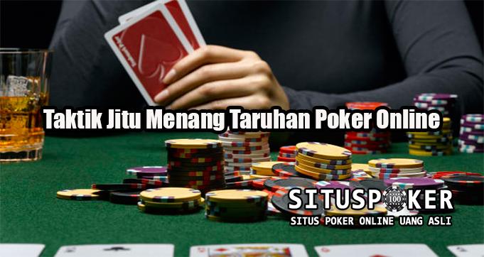 Taktik Jitu Menang Taruhan Poker Online