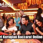 Tips Hindari Kerugian Baccarat Online Yang Efektif